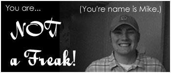 I'm NOT a freak!